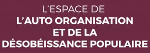 L'espace de l'auto organisation et de la désobéissance populaire