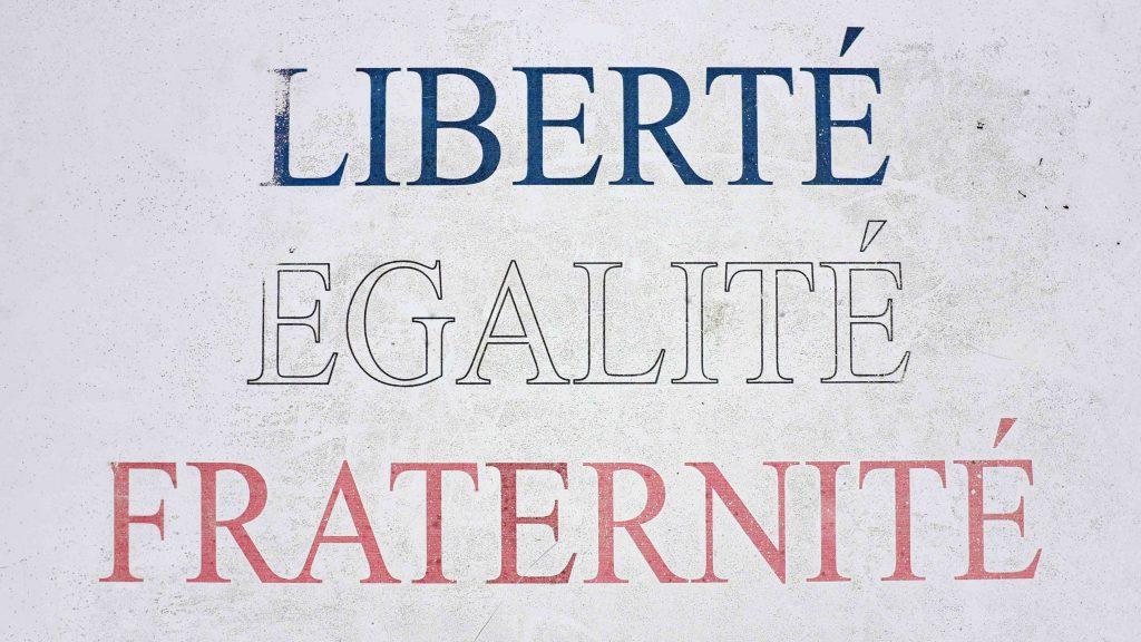 Liberté Égalité Fraternité
